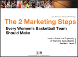 The 2 Marketing Steps Every Women's Basketball Team Should Make